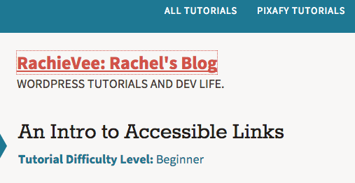 "See that dotted outline around ""RachieVee Rachel's Blog""? That's the focus state being active with my keyboard."